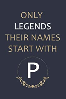 ONLY LEGENDS THEIR NAMES START WITH P: P Notebook , Happy 10th Birthday, Gift Ideas for Boys, Girls, Son, Daughter, Amazin...