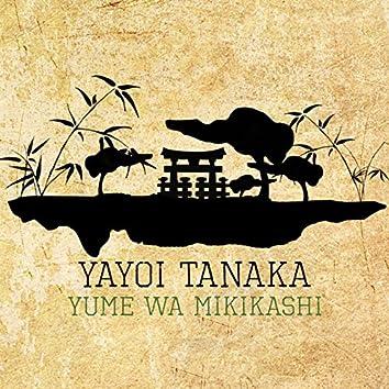 Yume Wa Mikikashi