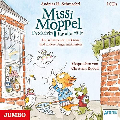 Missi Moppel (2).die Schwebende Teekann und Ander