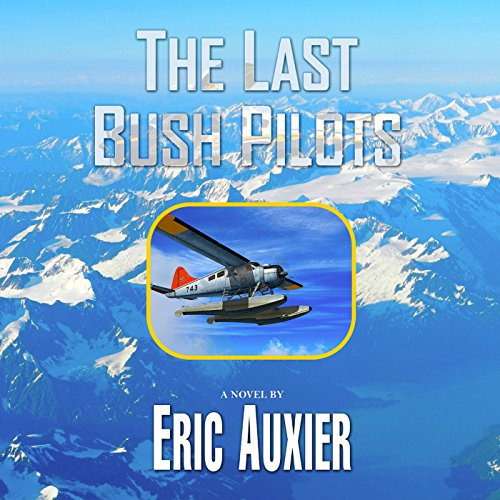 The Last Bush Pilots audiobook cover art