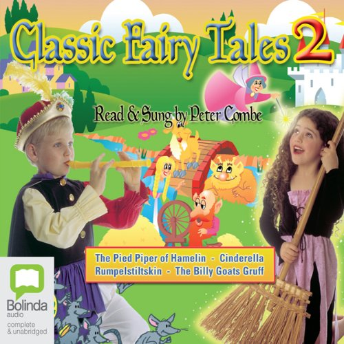 Classic Fairy Tales 2                   By:                                                                                                                                 uncredited                               Narrated by:                                                                                                                                 Read/Sung by Peter Combe                      Length: 52 mins     8 ratings     Overall 3.3