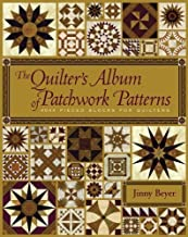 The Quilter's Album of Patchwork Patterns: 4044 Pieced Blocks for Quilters by Jinny Beyer (Oct 15 2009)
