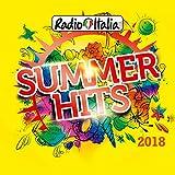 Radio Italia Summer Hits 2018 [Explicit]...