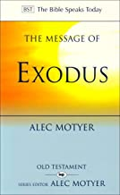 The Message of Exodus: The Days of Our Pilgrimage by Alec Motyer (21-Jan-2005) Paperback