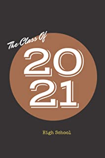 "the class of 2021 High school: Nice Notebook Journal Gift for lived ones blank lined Notebook 120 pages size ""6 x 9"""