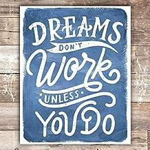 Dreams Don't Work Unless You Do Art Print - Unframed - 8x10