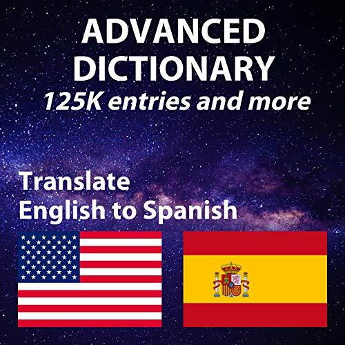 Diccionario inglés español avanzado, tiene definición en inglés y español, más de 125598 entradas: Advanced English Spanish Dictionary