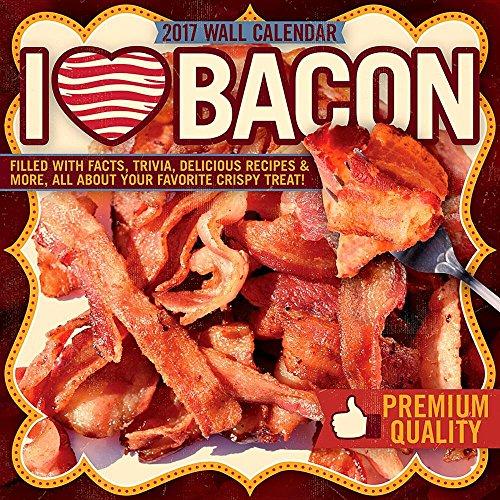I Love Bacon 2017 Calendar