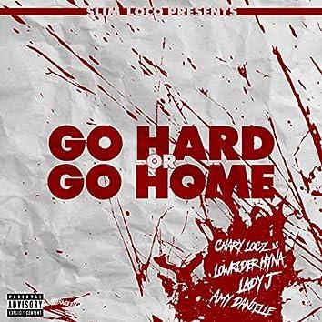 Go Hard Or Go Home (feat. Lowrider Hyna, Lady J & Amy Danielle)