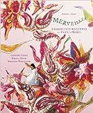 Merveilles, délicieuses recettes au pays d'Alice de Christine Ferber ,Philippe Model (Créateur),Bernhard Winkelmann (Photographies) ( 6 octobre 2004 )