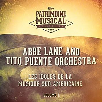 Les idoles de la musique sud-américaine : Abbe Lane and The Tito Puente Orchestra, Vol. 1 (feat. The Tito Puente Orchestra)