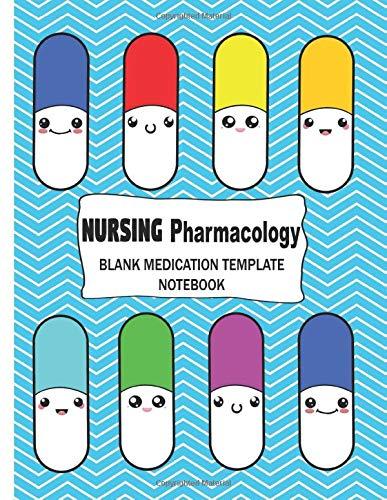 Nursing Pharmacology Blank Medication Template Notebook: Funny Cute Kawaii Pill Capsules - Nursing S
