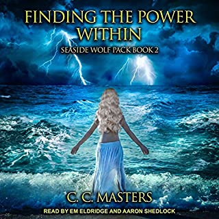 Finding the Power Within     Seaside Wolf Pack Series, Book 3              Written by:                                                                                                                                 C.C. Masters                               Narrated by:                                                                                                                                 Em Eldridge,                                                                                        Aaron Shedlock                      Length: 8 hrs and 51 mins     1 rating     Overall 4.0