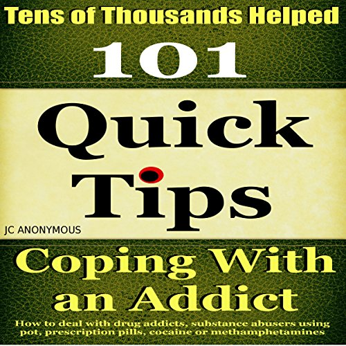Coping with an Addict: 101 Quick Tips audiobook cover art