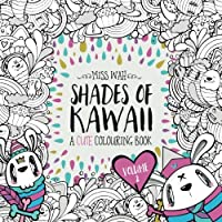 Shades of Kawaii: Volume 2: A Cute Colouring Book 1519327587 Book Cover