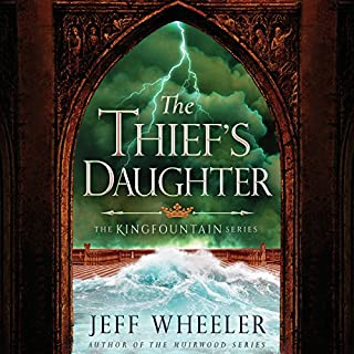 The Thief's Daughter     The Kingfountain Series, Book 2              By:                                                                                                                                 Jeff Wheeler                               Narrated by:                                                                                                                                 Kate Rudd                      Length: 11 hrs and 44 mins     86 ratings     Overall 4.6