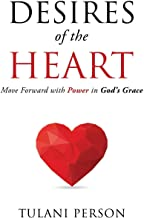 Desires of the Heart: Move Forward with Power in God's Grace