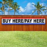 Buy Here Pay Here Extra Large 13 Oz Heavy Duty Vinyl Banner Sign with Metal Grommets, Flag