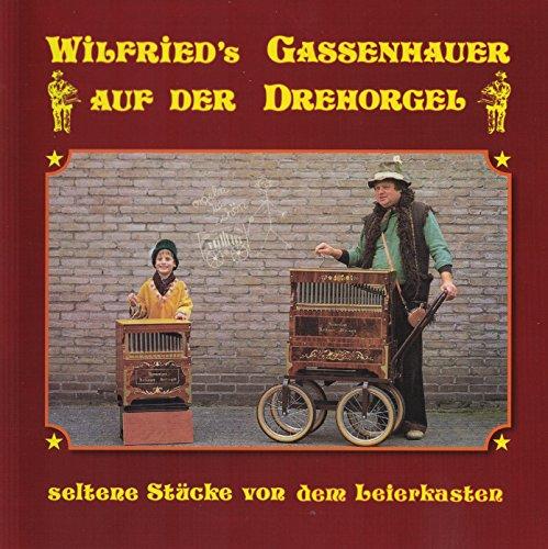 Wilfried's Gassenhauer auf der Drehorgel (verschiedene Drehorgel)