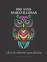 100 Aves Maravillosas: libro de colorear para adultos - antiestres - calmante- relajante - mandalas - animales -terapia