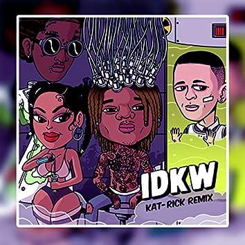 Idkw (Kat-Rick Remix)