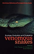 Venomous Snakes: Ecology, Evolution, and Snakebite (Symposia of the Zoological Society of London (70))
