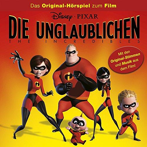 Die Unglaublichen - The Incredibles (Das Orginal-Hörspiel zum Film)