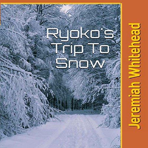 Ryoko's Trip to Snow audiobook cover art