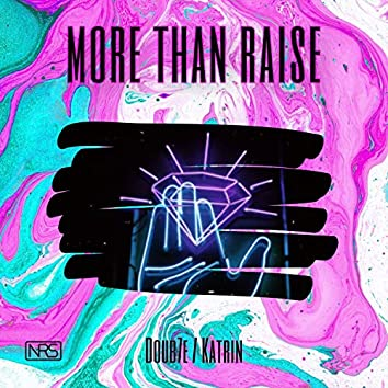 More Than Raise