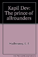 Kapil Dev: The prince of allrounders