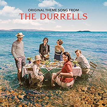 The Durrells (Original Theme Song From The TV Show)