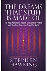 The Dreams That Stuff Is Made Of: The Most Astounding Papers of Quantum Physics--and How They Shook the Scientific World (English Edition) eBook Kindle