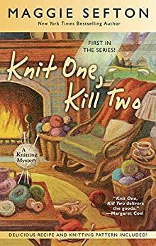 Knit One, Kill Two (A Knitting Mystery Book 1) by [Maggie Sefton]