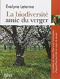 La biodiversité amie du verger - Le meilleur des vergers d'hier et de l'arboriculture d'aujourd'hui pour bâtir les vergers de demain - Editions du Rouergue - 16/04/2014