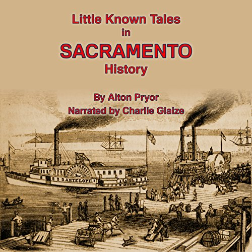 Little Known Tales in Sacramento History cover art