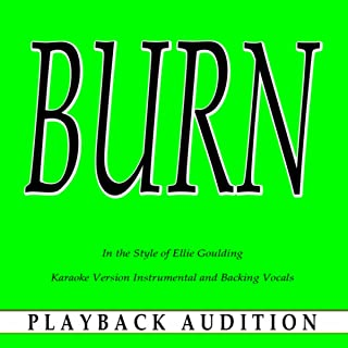 Burn (In the Style of Ellie Goulding) [Karaoke Version With Backing Vocals]