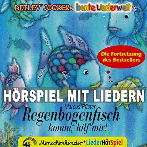 Regenbogenfisch, komm hilf mir     Hörspiel mit Liedern zum Thema