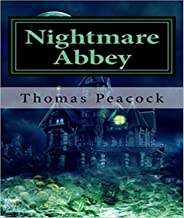 Nightmare Abbey - Thomas Love Peacock (ANNOTATED) Full Version of Great Classics Work
