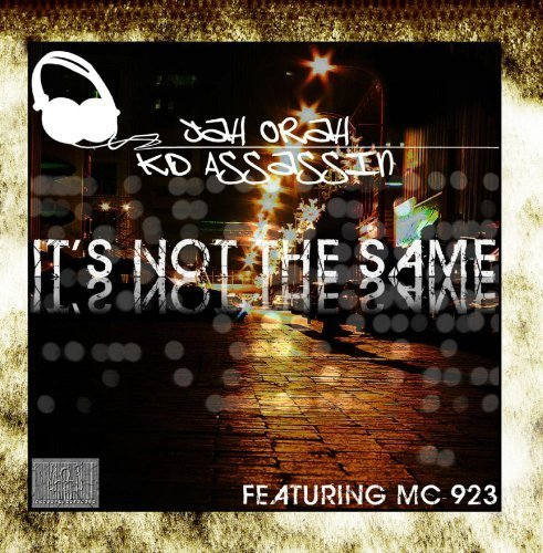 It's Not the Same (feat. Mc923) by Jah Orah & KD Assassin