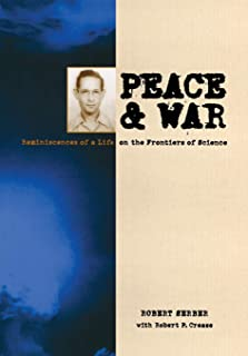 Peace and War: Reminiscences of a Life on the Frontiers of Science