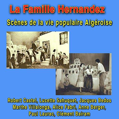 Couverture de La famille Hernandez : Scènes de la vie populaire algéroise