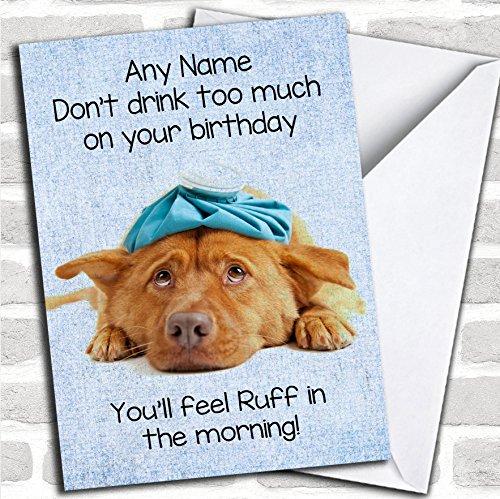 Grappige Joke Hangover Hond Ruwe Verjaardagskaart Met Envelop, Kan Volledig Gepersonaliseerd, Verzonden Snel & Gratis