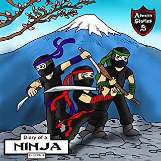Diary of a Ninja: A Kick-Behind Ninja Team with Awesome Ninja Skills: Kids' Adventure Stories cover art