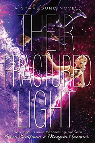Their Fractured Light (The Starbound Trilogy, Band 3)