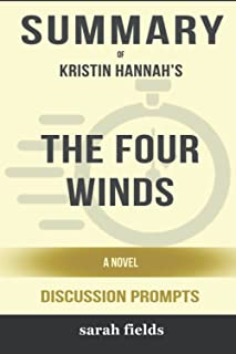 Summary of The Four Winds: A Novel by Kristin Hannah - Discussion Prompts