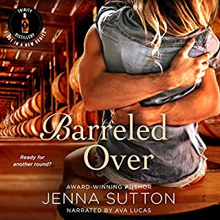 Barreled Over     Trinity Distillery #1              By:                                                                                                                                 Jenna Sutton                               Narrated by:                                                                                                                                 Ava Lucas                      Length: 9 hrs and 52 mins     14 ratings     Overall 4.6