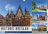 HISTORIE BRESLAU (Wandkalender 2019 DIN A3 quer): Idyllisches Stadtherz mit Vergangenheit (Monatskalender, 14 Seiten ) (CALVENDO Orte) - Melanie Viola