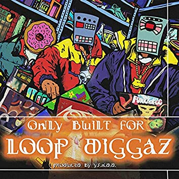 Only Built For Loop Diggaz