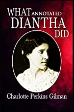 What Diantha Did : ( ANNOTATED )