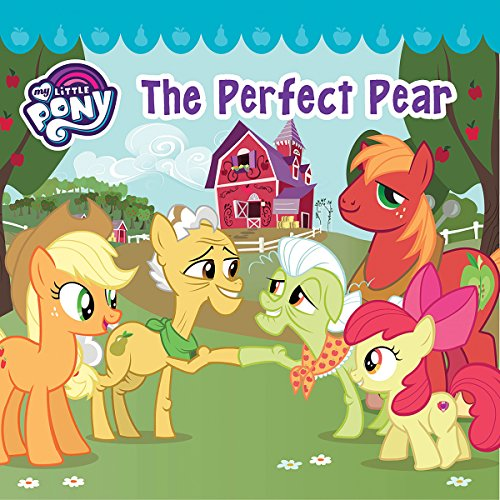 My Little Pony: The Perfect Pear audiobook cover art